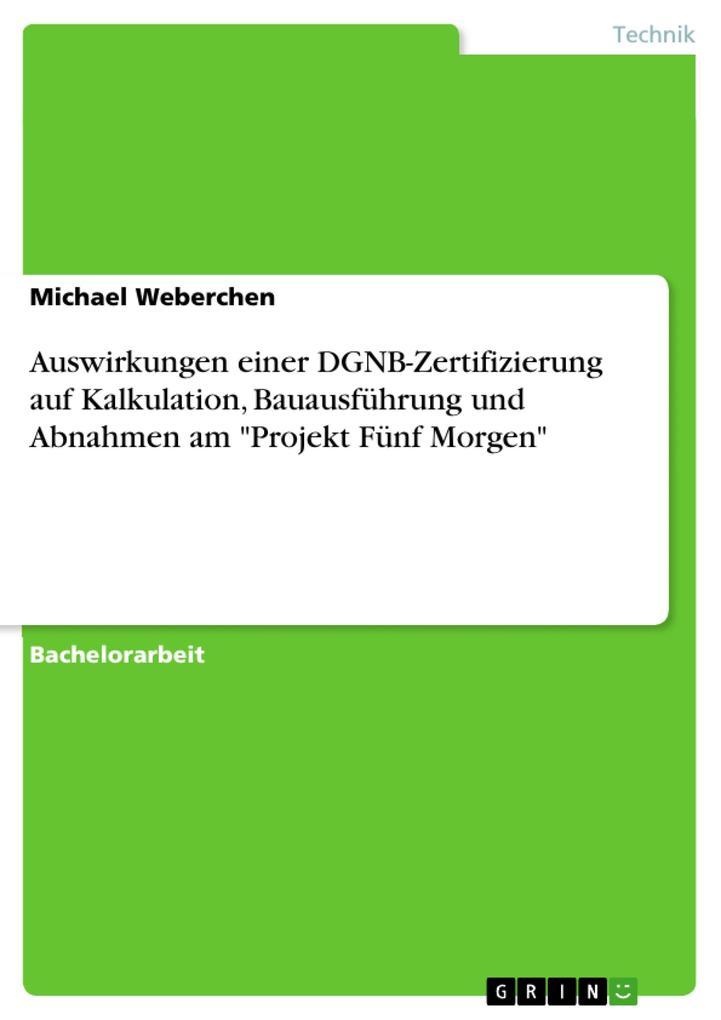 Auswirkungen einer DGNB-Zertifizierung auf Kalk...