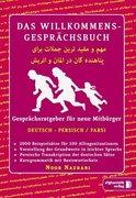Das Willkommens- Gesprächsbuch Deutsch - Persisch / Farsi