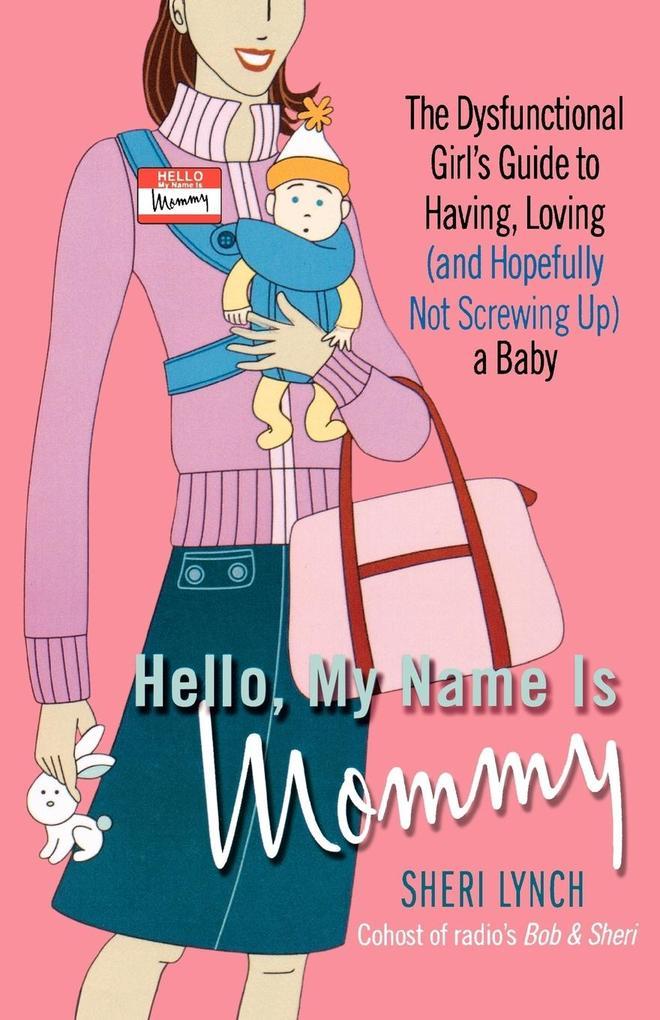 Hello, My Name Is Mommy als Taschenbuch