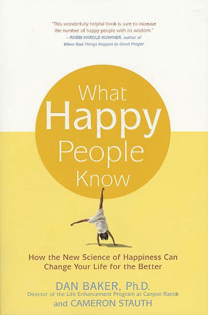 What Happy People Know: How the New Science of Happiness Can Change Your Life for the Better als Taschenbuch