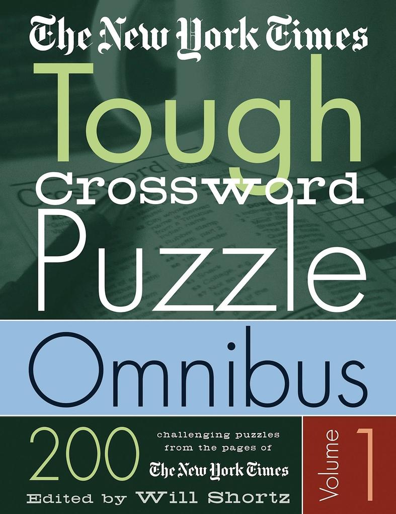 The New York Times Tough Crossword Puzzle Omnibus: 200 Challenging Puzzles from the New York Times als Taschenbuch