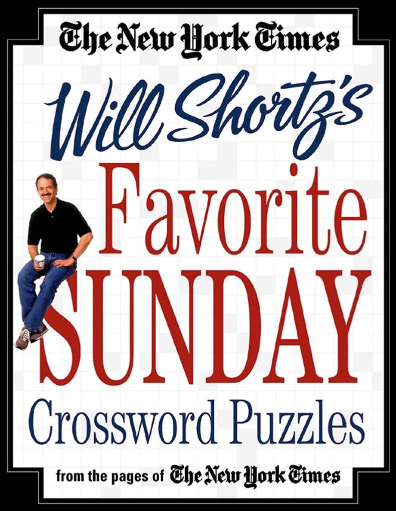 The New York Times Will Shortz's Favorite Sunday Crossword Puzzles als Taschenbuch