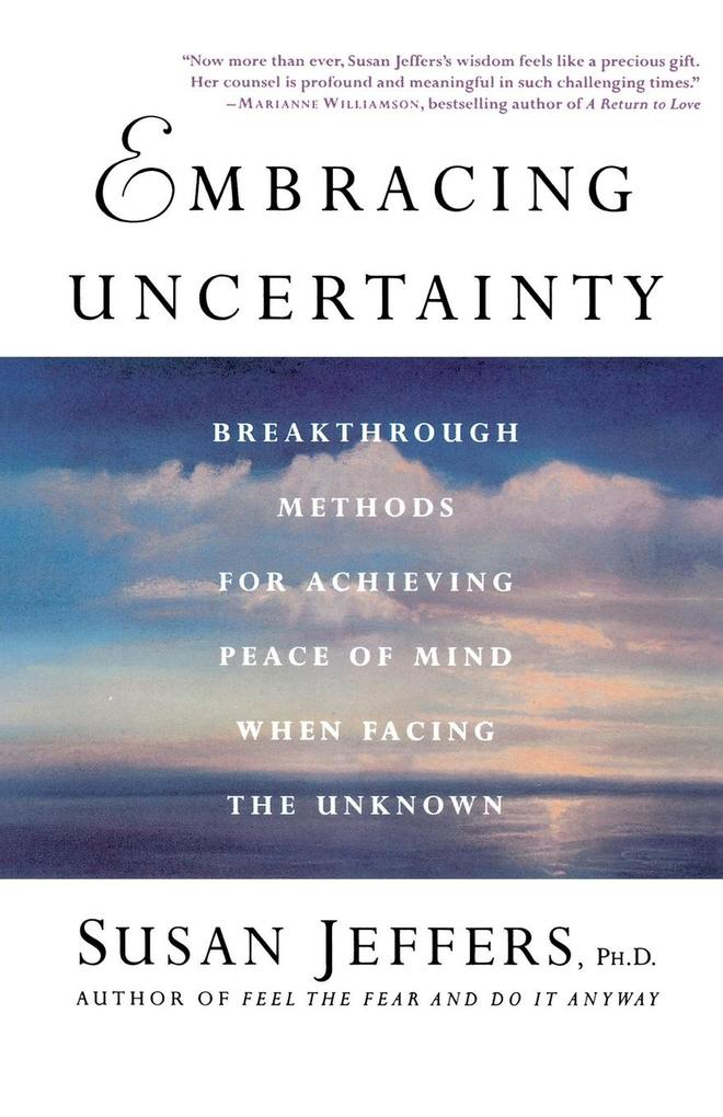 Embracing Uncertainty: Breakthrough Methods for Achieving Peace of Mind When Facing the Unknown als Taschenbuch