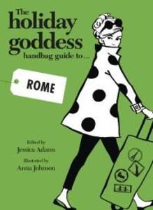 Holiday Goddess Handbag Guide to Rome als eBook...