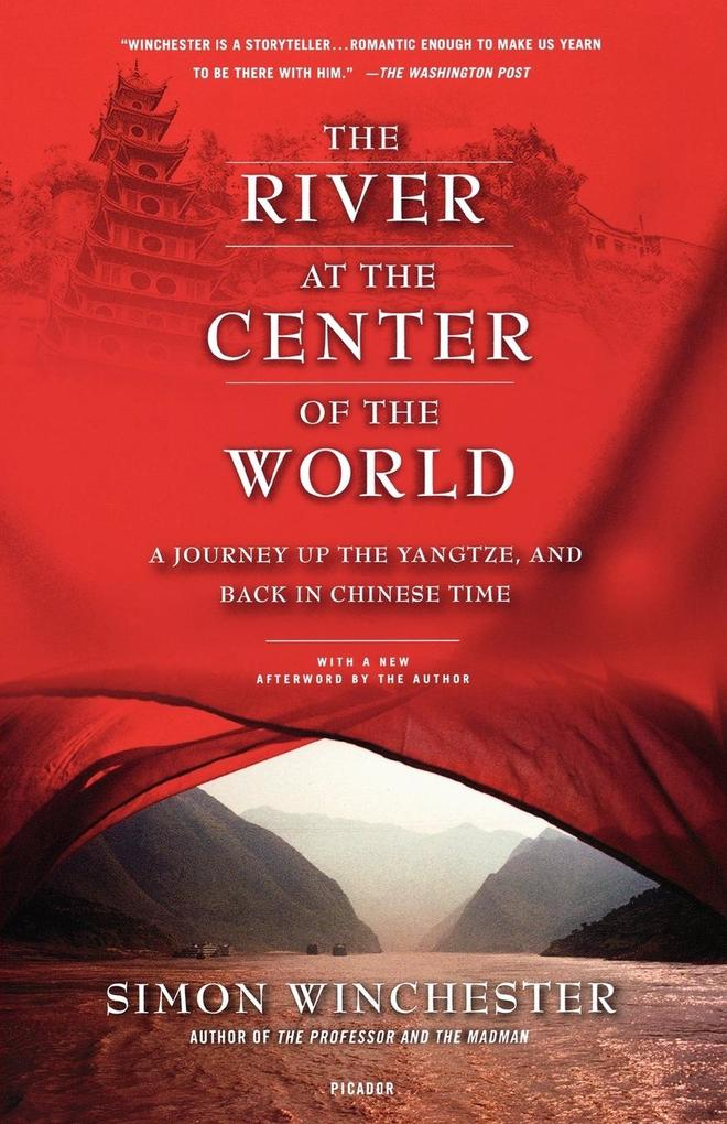 The River at the Center of the World: A Journey Up the Yangtze, and Back in Chinese Time als Taschenbuch