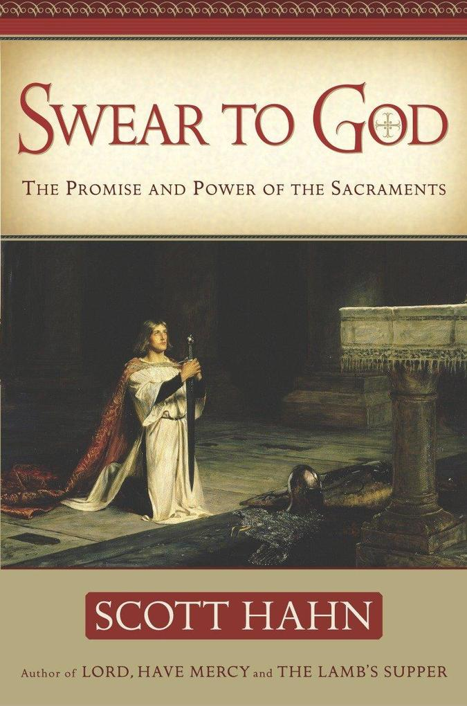 Swear to God: The Promise and Power of the Sacraments als Buch