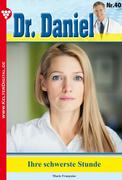Dr. Daniel 40 - Arztroman