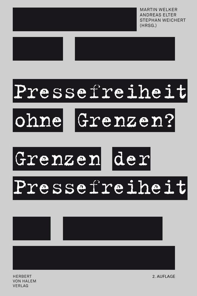 Pressefreiheit ohne Grenzen? Grenzen der Presse...