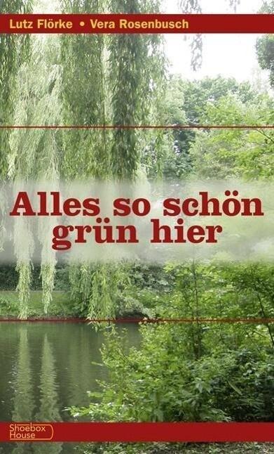 Alles so schön grün hier als Buch von Lutz Flör...