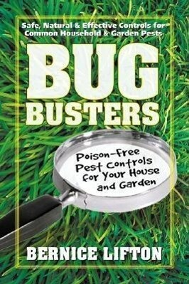 Bug Busters: Poison-Free Pest Controls for Your House and Garden als Taschenbuch