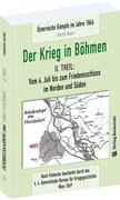 DER KRIEG IN BÖHMEN - Teil II: Vom 4. Juli bis zum Friedensschluss im Norden und Süden