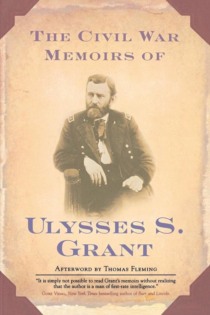 The Civil War Memoirs of Ulysses S. Grant als Taschenbuch