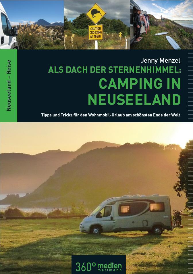 Als Dach der Sternenhimmel - Camping in Neuseel...