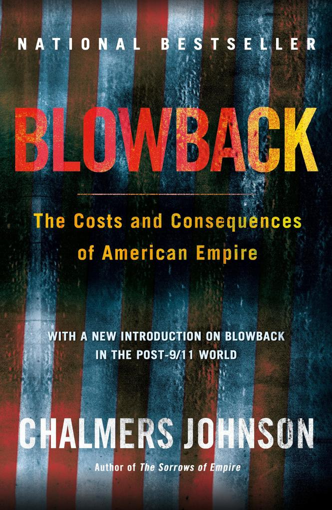 Blowback: The Costs and Consequences of American Empire als Taschenbuch