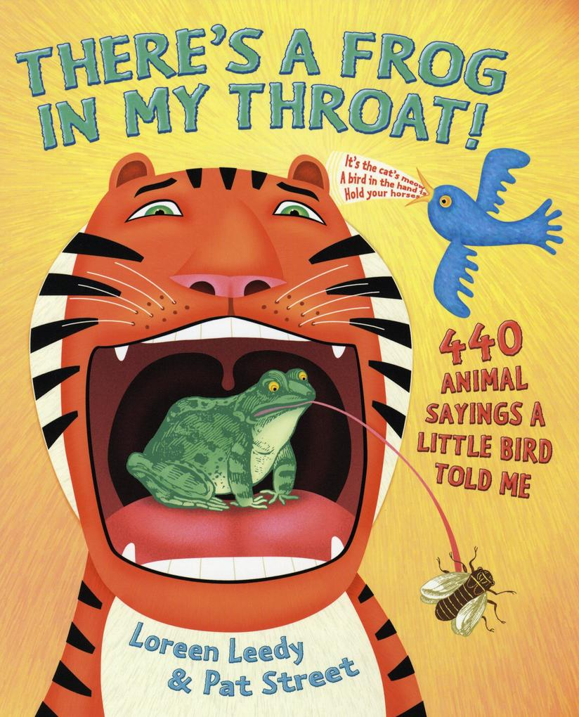 There's a Frog in My Throat!: 440 Animal Sayings a Little Bird Told Me als Taschenbuch