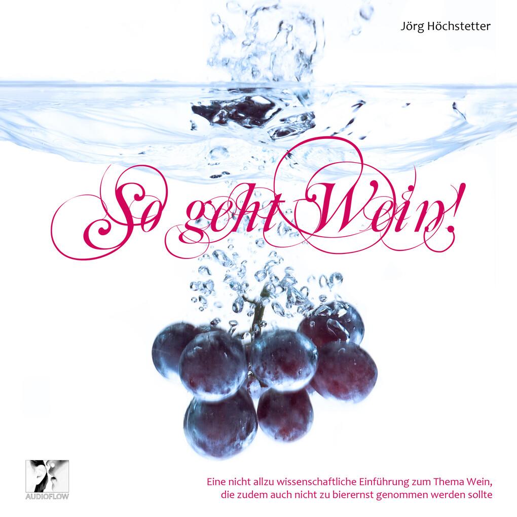 So geht Wein! als Hörbuch Download von Jörg Höc...