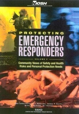 Protecting Emergency Responders: Community Views of Safety and Health Risks and Personal Protection Needs als Taschenbuch
