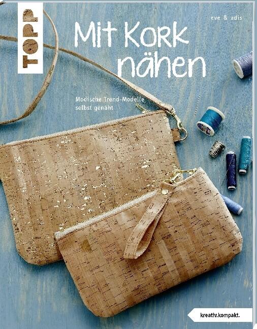 Mit Kork nähen (kreativ.kompakt.) als Buch von ...