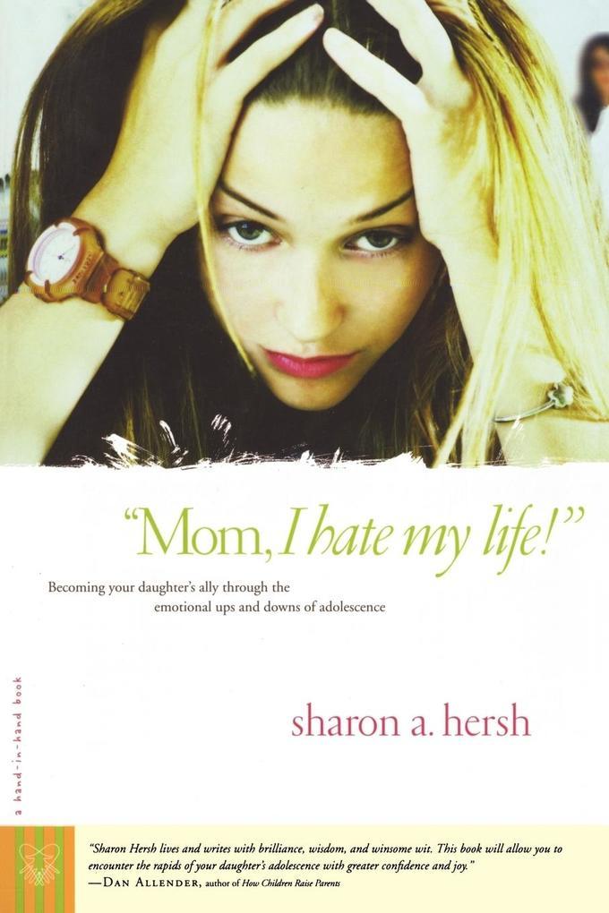 """""""Mom, I Hate My Life!"""" als Taschenbuch"""