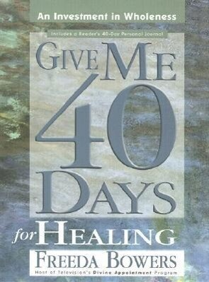 Give Me 40 Days for Healing als Buch