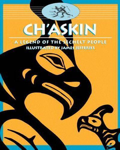 Ch'askin: A Legend of the Sechelt People als Taschenbuch