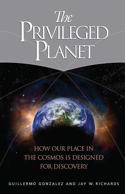 The Privileged Planet: How Our Place in the Cosmos Is Designed for Discovery als Buch