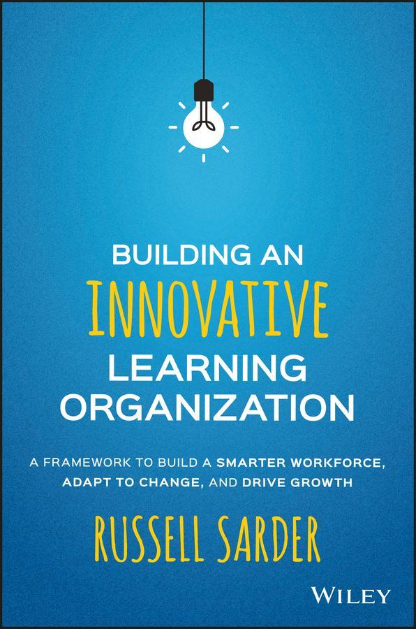 Building an Innovative Learning Organization al...