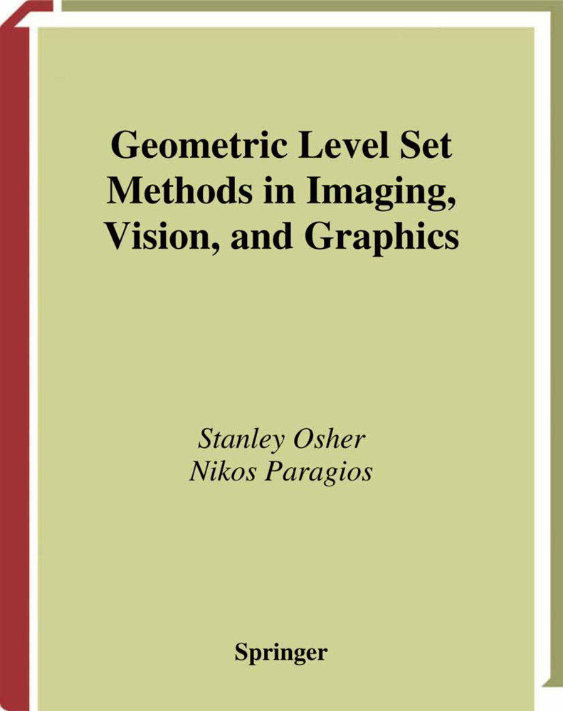 Geometric Level Set Methods in Imaging, Vision, and Graphics als Buch