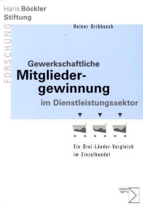 Gewerkschaftliche Mitgliedergewinnung im Dienstleistungssektor als Buch