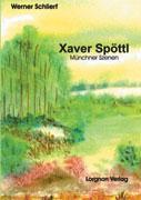 Xaver Spöttl - Münchner Szenen als Buch
