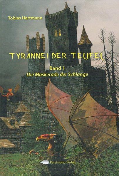 Tyrannei der Teufel 01 als Buch von Tobias Hart...