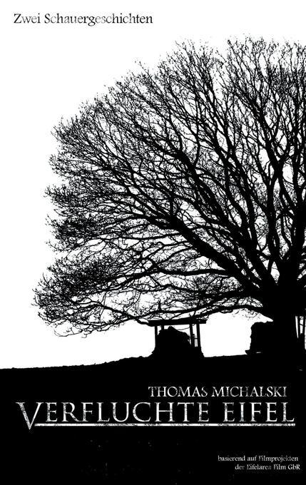 Verfluchte Eifel als Buch von Thomas Michalski