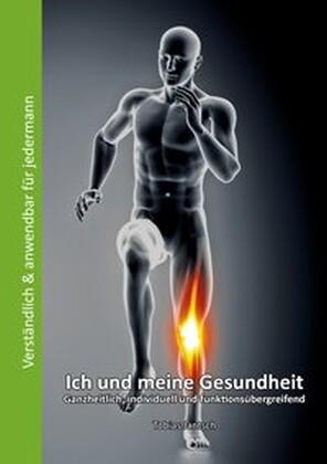Ich und meine Gesundheit als Buch von Tobias Ja...