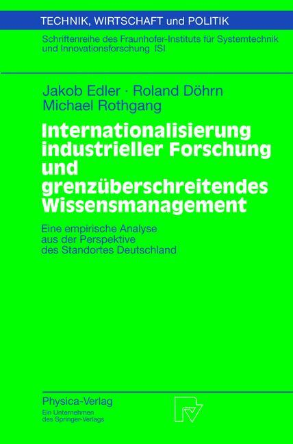 Internationalisierung industrieller Forschung und grenzüberschreitendes Wissensmanagement als Buch