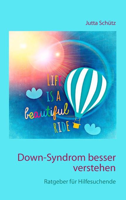 Down-Syndrom besser verstehen als Buch von Jutt...