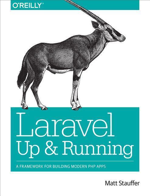 Laravel: Up and Running als Buch von Matt Stauffer