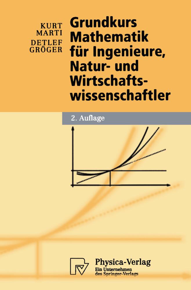 Grundkurs Mathematik für Ingenieure, Natur- und Wirtschaftswissenschaftler als Buch