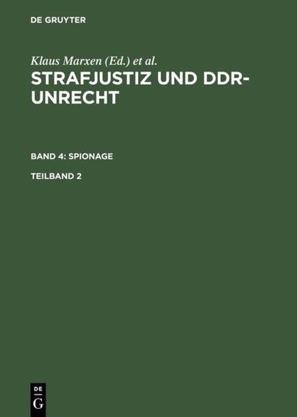 Strafjustiz und DDR-Unrecht. Band 4: Spionage. Teilband 2 als Buch
