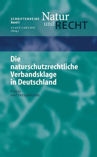Die naturschutzrechtliche Verbandsklage in Deutschland als Buch