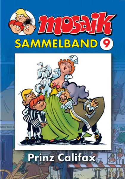 MOSAIK Sammelband 09. Prinz Califax als Buch