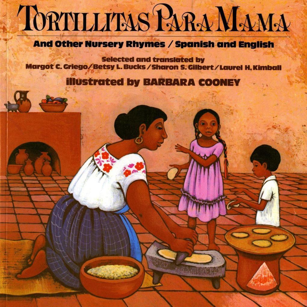 Tortillitas Para Mama: And Other Nursery Rhymes als Taschenbuch