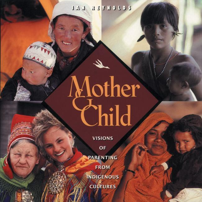 Mother and Child: Visions of Parenting from Indigenous Cultures als Taschenbuch