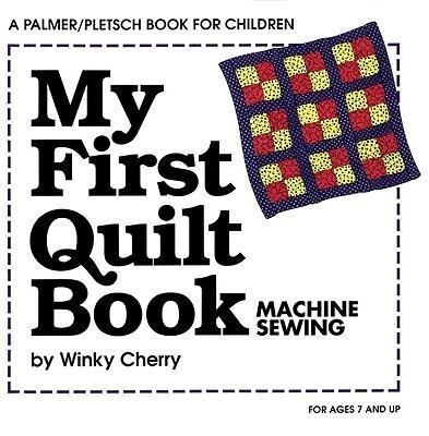 My First Quilt Book: Machine Sewing als Taschenbuch