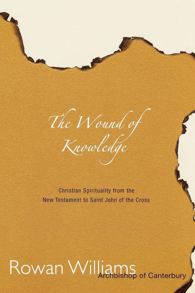 Wound of Knowledge: Christian Spirituality from the New Testament to St. John of the Cross als Taschenbuch
