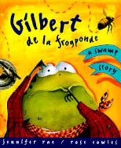 Gilbert de La Frogponde: A Swamp Story als Buch (gebunden)