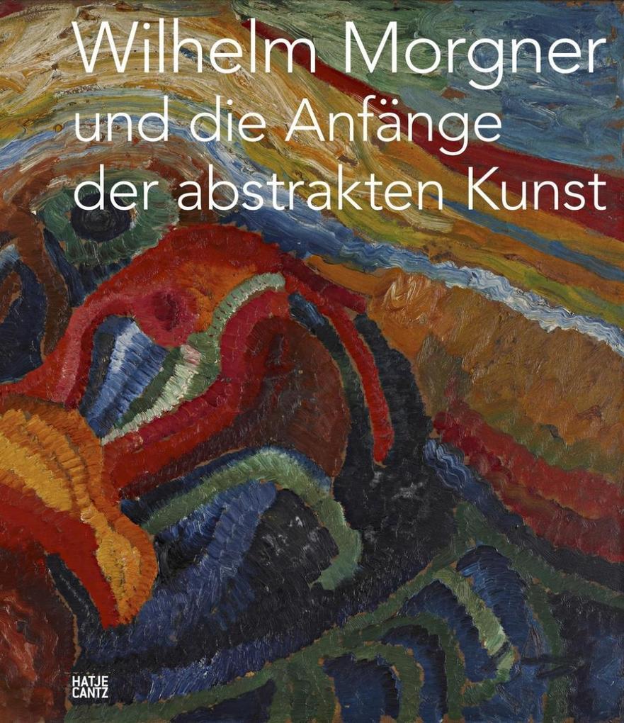 Wilhelm Morgner und die Anfänge der abstrakten ...
