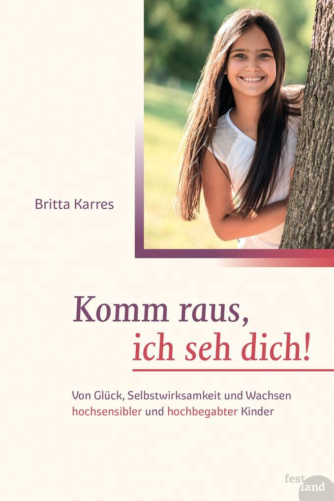 Komm raus, ich seh dich! als Buch von Britta Ka...