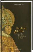 Kardinal Albrecht und die Renaissance in Halle