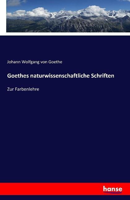 Goethes naturwissenschaftliche Schriften als Buch