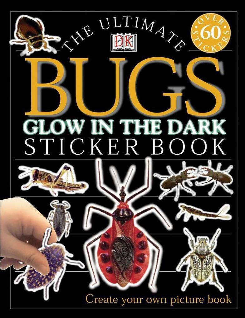 Ultimate Sticker Book: Glow in the Dark: Bugs als Taschenbuch